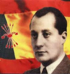 José-Antonio Primo de Rivera, troisième marquis de Estella, grand d'Espagne, fondateur de la Phalange. Fait prisonnier par les «républicains», il fut condamné à mort par un «tribunal populaire». Il repose a basilique Sainte-Croix del Valle de los Caídos au nord de Madrid. Il est l'auteur des paroles du très bel hymne de la Phalange, Cara al sol.